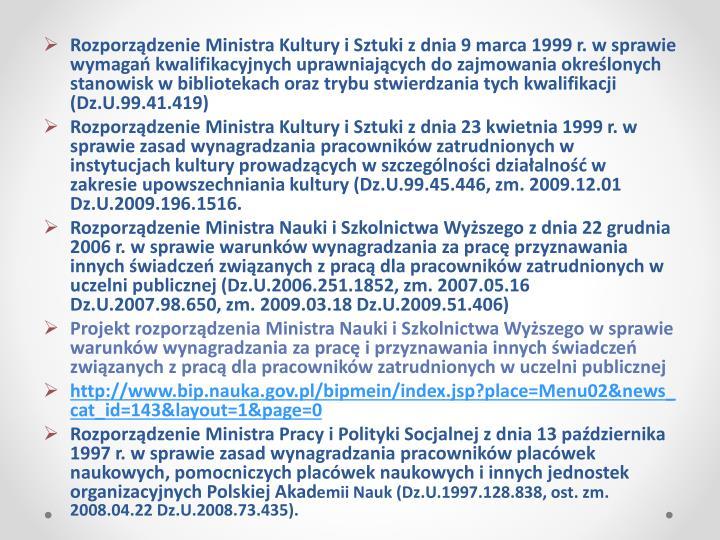 Rozporządzenie Ministra Kultury i Sztuki z dnia 9 marca 1999 r. w sprawie wymagań kwalifikacyjnych uprawniających do zajmowania określonych stanowisk w bibliotekach oraz trybu stwierdzania tych kwalifikacji (Dz.U.99.41.419)