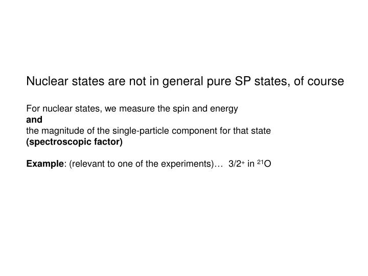Nuclear states are not in general pure SP states, of course
