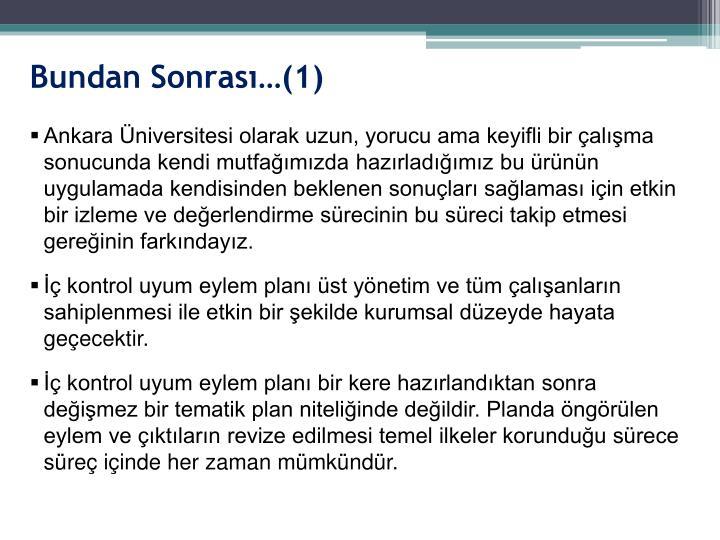 Ankara Üniversitesi olarak uzun, yorucu ama keyifli bir çalışma sonucunda kendi mutfağımızda hazırladığımız bu ürünün uygulamada kendisinden beklenen sonuçları sağlaması için etkin bir izleme ve değerlendirme sürecinin bu süreci takip etmesi gereğinin farkındayız.