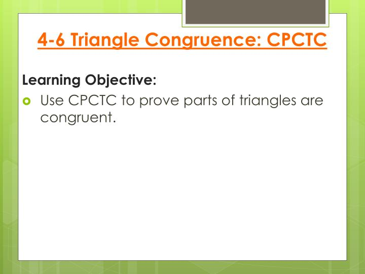 4-6 Triangle Congruence: CPCTC