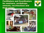 facilitators and coordinators for seminars workshops retreats recollections and deaf camps