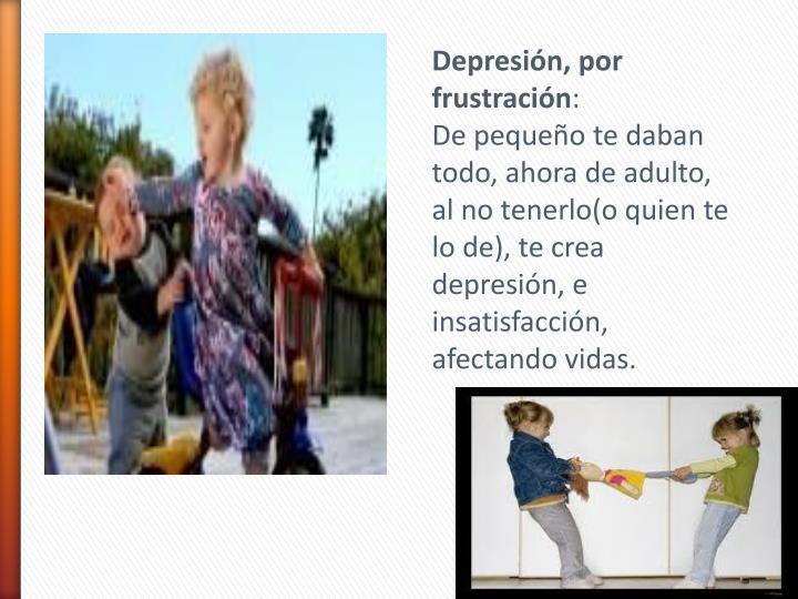Depresión, por frustración