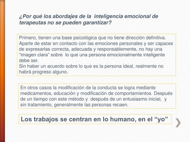 ¿Por qué los abordajes de la  inteligencia emocional de terapeutas no se pueden garantizar?