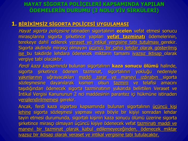 HAYAT SGORTA POLELER KAPSAMINDA YAPILAN DEMELERN DURUMU (3 NOLU VV SRKLER)