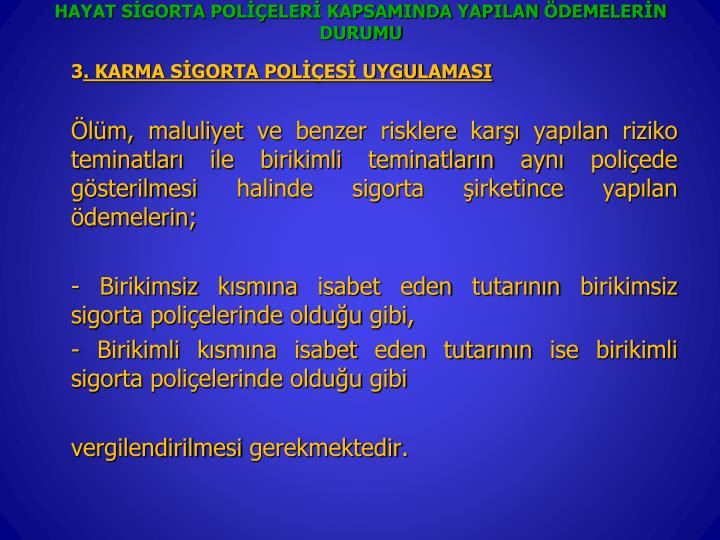 HAYAT SİGORTA POLİÇELERİ KAPSAMINDA YAPILAN ÖDEMELERİN DURUMU
