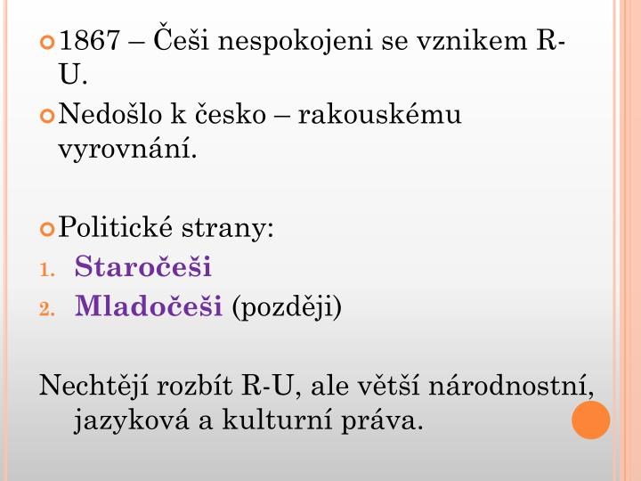 1867 – Češi nespokojeni se vznikem R-U.