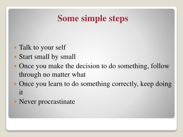 Some simple steps