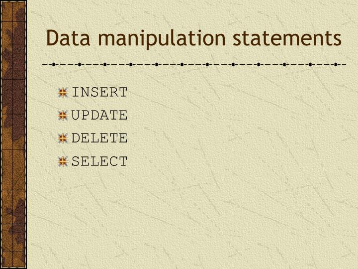 Data manipulation statements