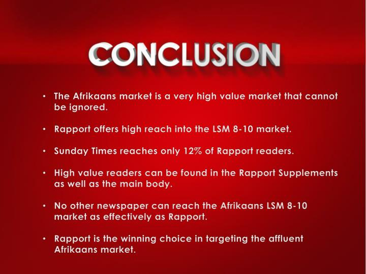 The Afrikaans market is a very high value market that cannot be ignored.