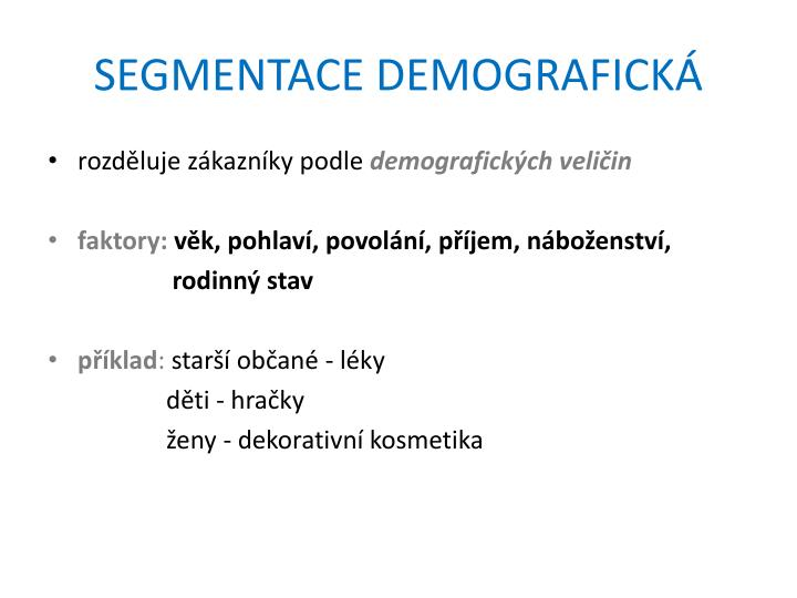 SEGMENTACE DEMOGRAFICKÁ