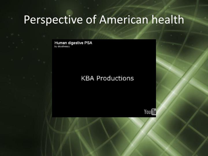 Perspective of American health