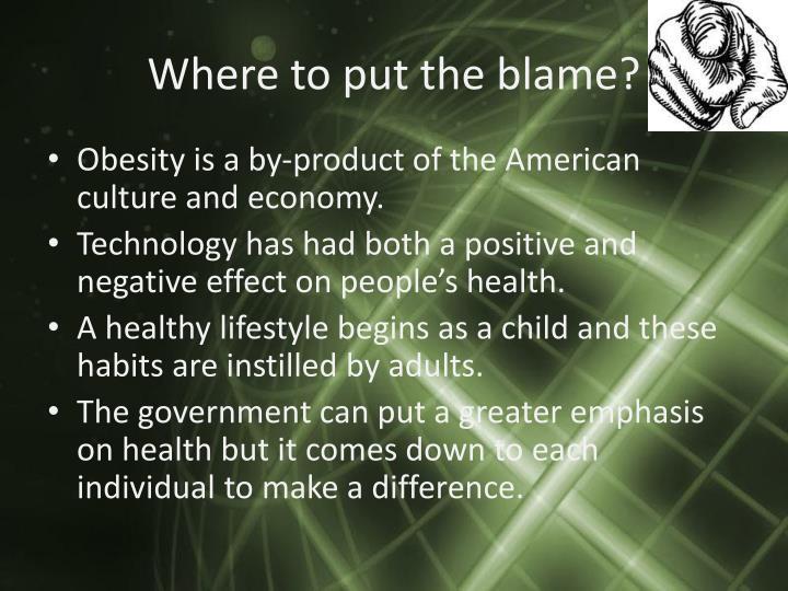 Where to put the blame?