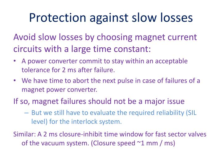 Protection against slow losses
