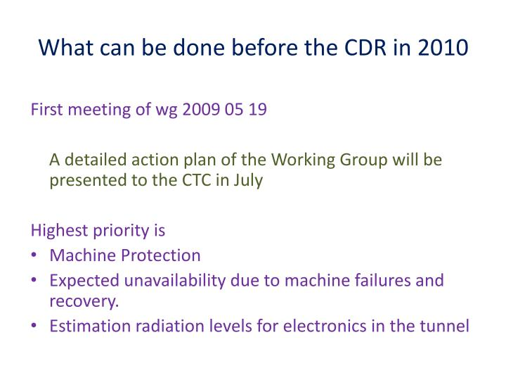 What can be done before the CDR in 2010