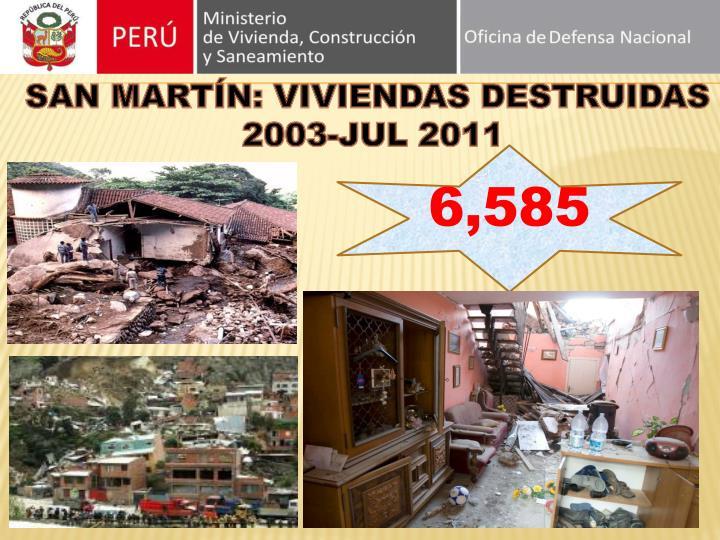 SAN MARTÍN: VIVIENDAS DESTRUIDAS