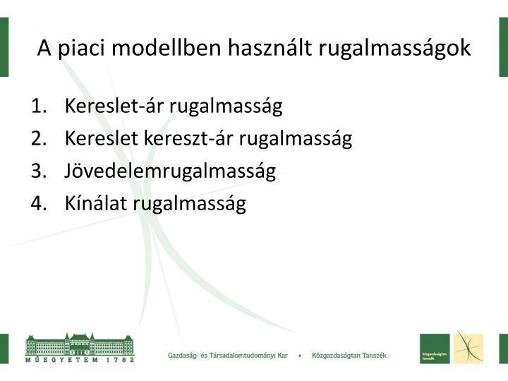 A piaci modellben használt rugalmasságok