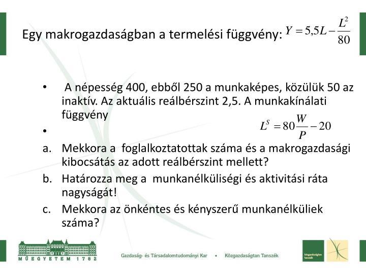 Egy makrogazdaságban a termelési függvény: