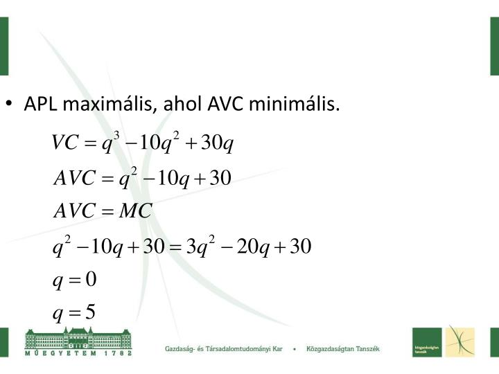 APL maximlis, ahol AVC minimlis.