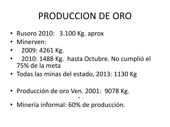 PRODUCCION DE ORO