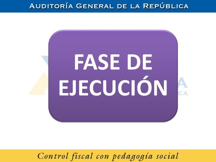 FASE DE EJECUCIÓN