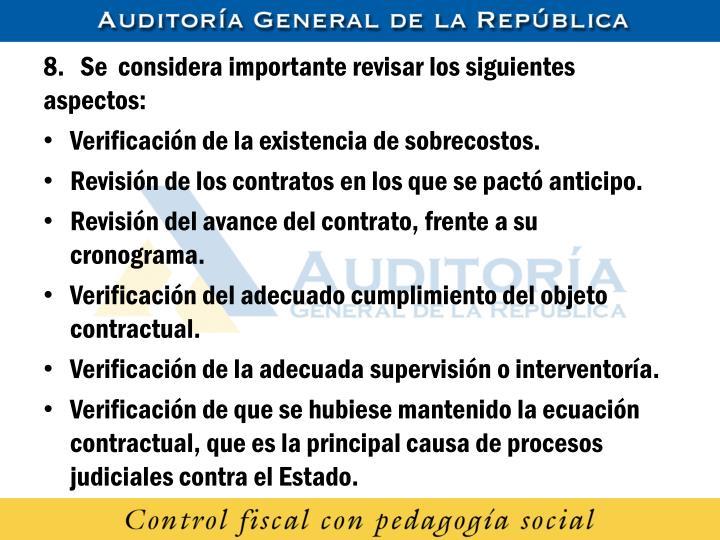 8.   Se  considera importante revisar los siguientes aspectos: