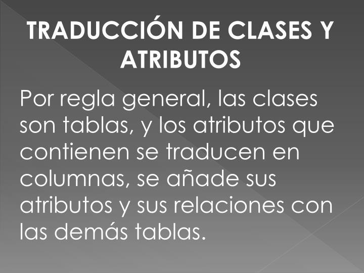 TRADUCCIÓN DE CLASES Y ATRIBUTOS