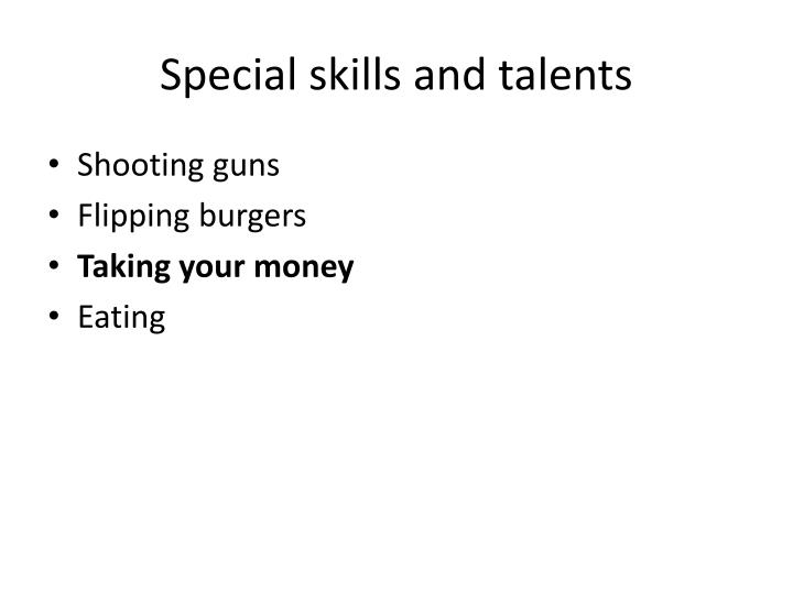 Special skills and talents