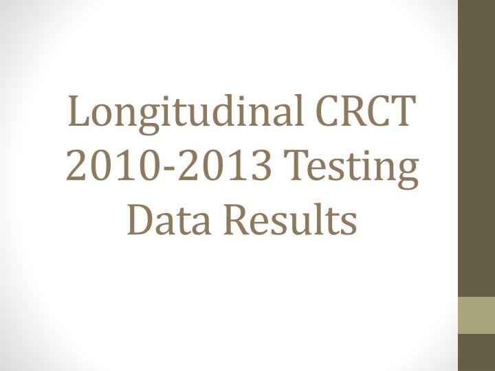 Longitudinal CRCT