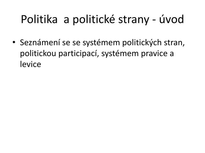 Politika  a politické strany - úvod