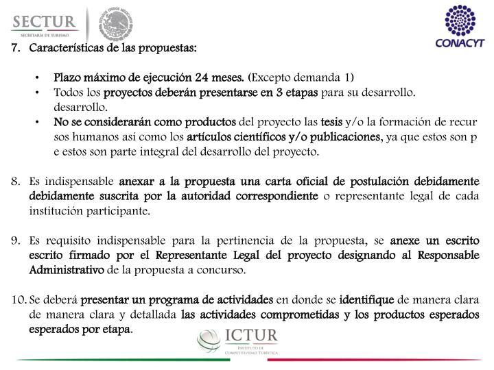 Características de las propuestas: