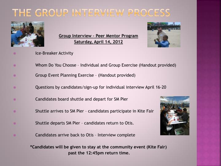 The group interview process