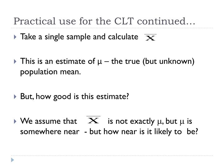 Practical use for the CLT continued…