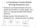 4 coordinate covalent bonds forming polyatomic ions