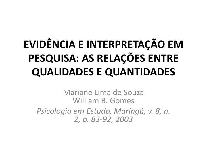 EVIDÊNCIA E INTERPRETAÇÃO EM PESQUISA: AS RELAÇÕES ENTRE