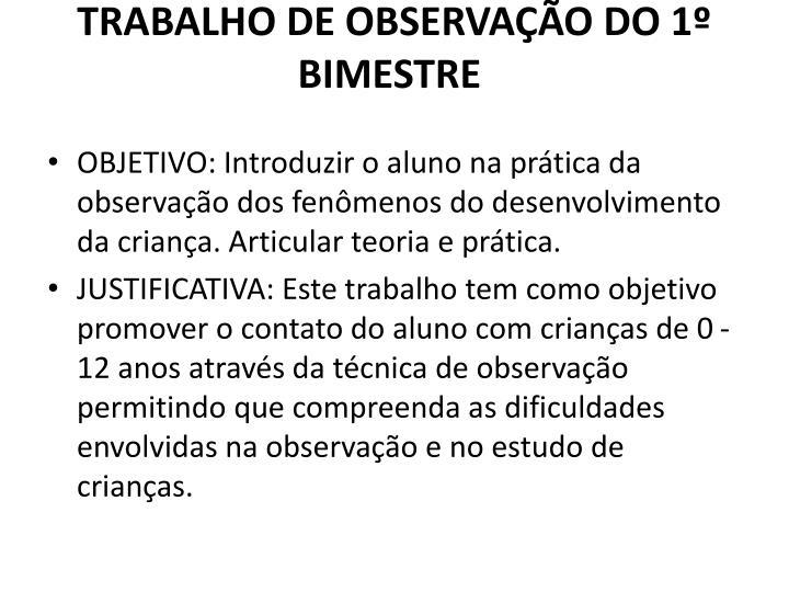 TRABALHO DE OBSERVAÇÃO DO 1º BIMESTRE