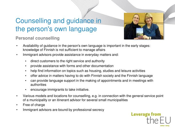 Availability of guidance in the person's own language is important in the early stages: