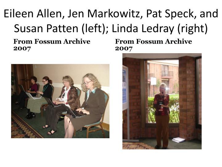 Eileen Allen, Jen Markowitz, Pat Speck, and Susan Patten (left); Linda