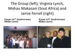 the group left virginia lynch mohau makasani sout africa and jamie ferrell right