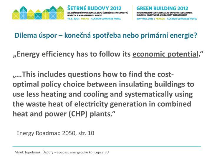 Dilema úspor – konečná spotřeba nebo primární energie?