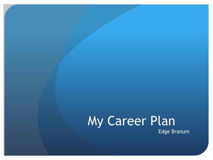 My c areer plan