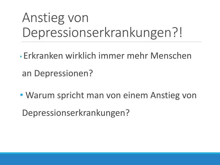 Anstieg von Depressionserkrankungen?!