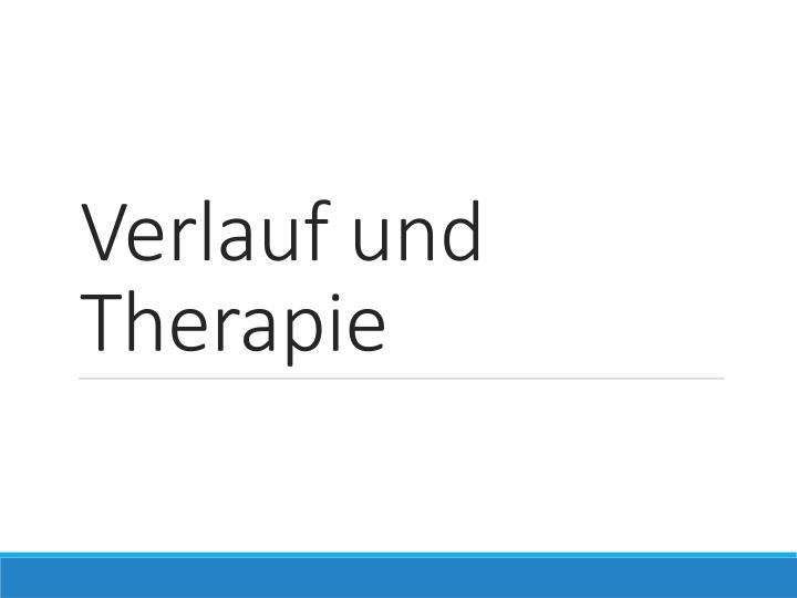 Verlauf und Therapie