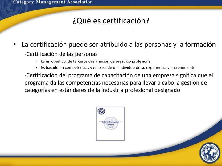 ¿Qué es certificación?