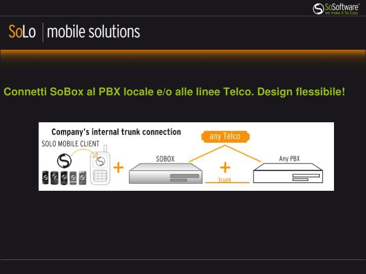 Connetti SoBox al PBX locale e/o alle linee