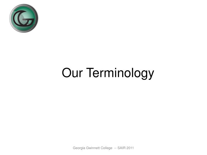 Our Terminology