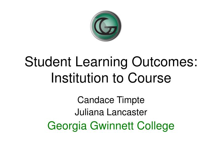 Student learning outcomes institution to course