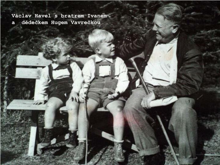Václav Havel s bratrem Ivanem