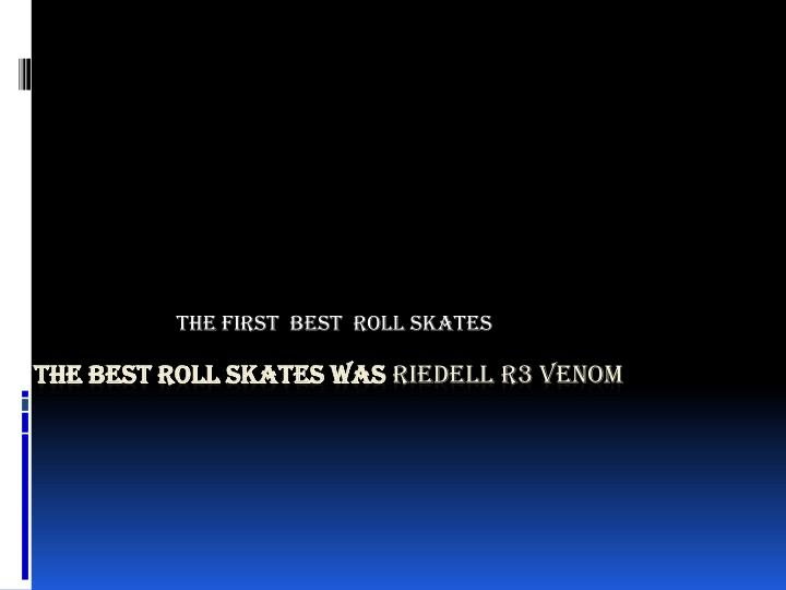 The first  best  Roll