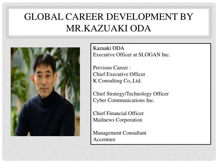 Global Career Development BY MR.kazuaki oda