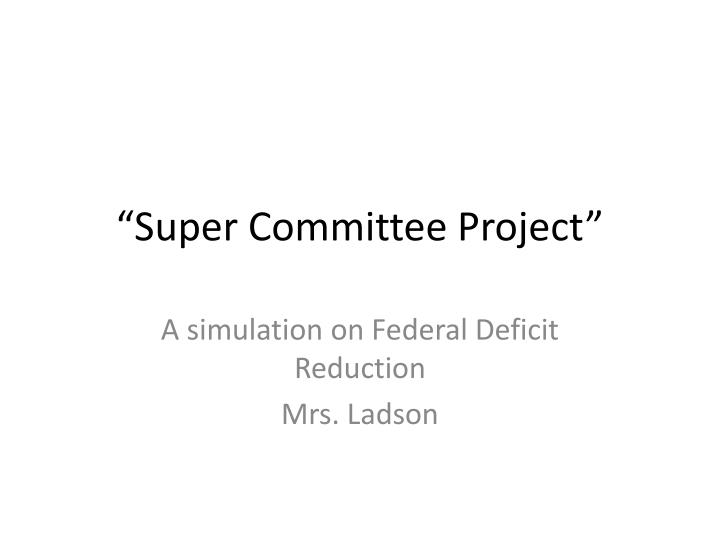 Super committee project